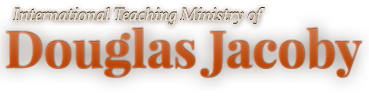 International Teaching Ministry of Douglas Jacoby