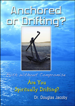Anchored or Drifting? Life without Compromise... Are You Spiritually Drifting?