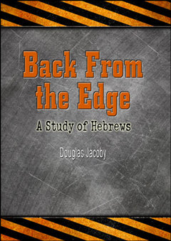 Back From the Edge: A Study of Hebrews