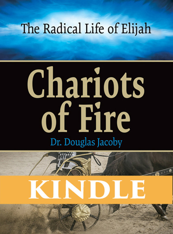 The Radical Life of Elijah: Chariots of Fire KINDLE