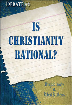Debate #6 Is Christianity Rational?