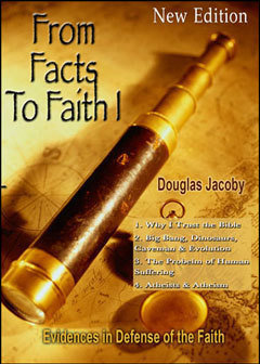 From Facts to Faith I: Evidences in Defense of the Faith