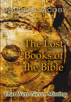The Lost Books of the Bible: That Were Never Missing
