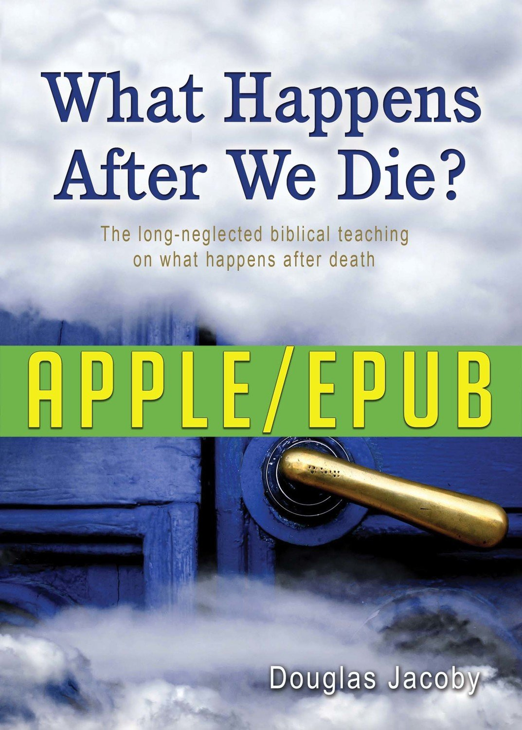 What Happens After We Die? (Apple/ePub)