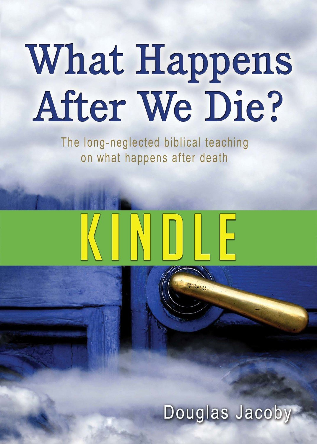 What Happens After We Die? (Kindle)