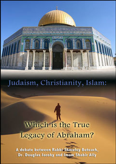 Debate 2 Judaism, Christianity, Islam: Which is True Legacy of Abraham?