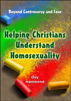 Beyond Controversy and Fear: Helping Christians Understand Homosexuality