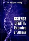 science and faith enemies or allies