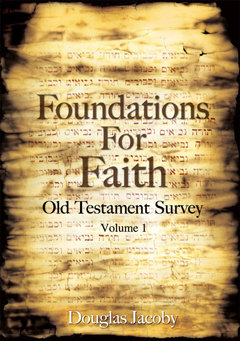 Foundations For Faith: Old Testament Survey